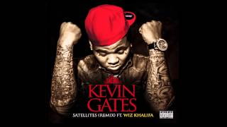 Kevin Gates - Satellites (Remix) ft Wiz Khalifa