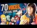 IMITANDO 70 VOCES DE CARICATURAS Y PERSONAJES - ESPECIAL 500K SUSCRIPTORES