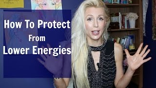 How To Protect From Lower Energies
