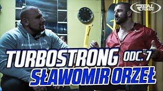 TurboStrong odc. 7 - Sławomir Orzeł