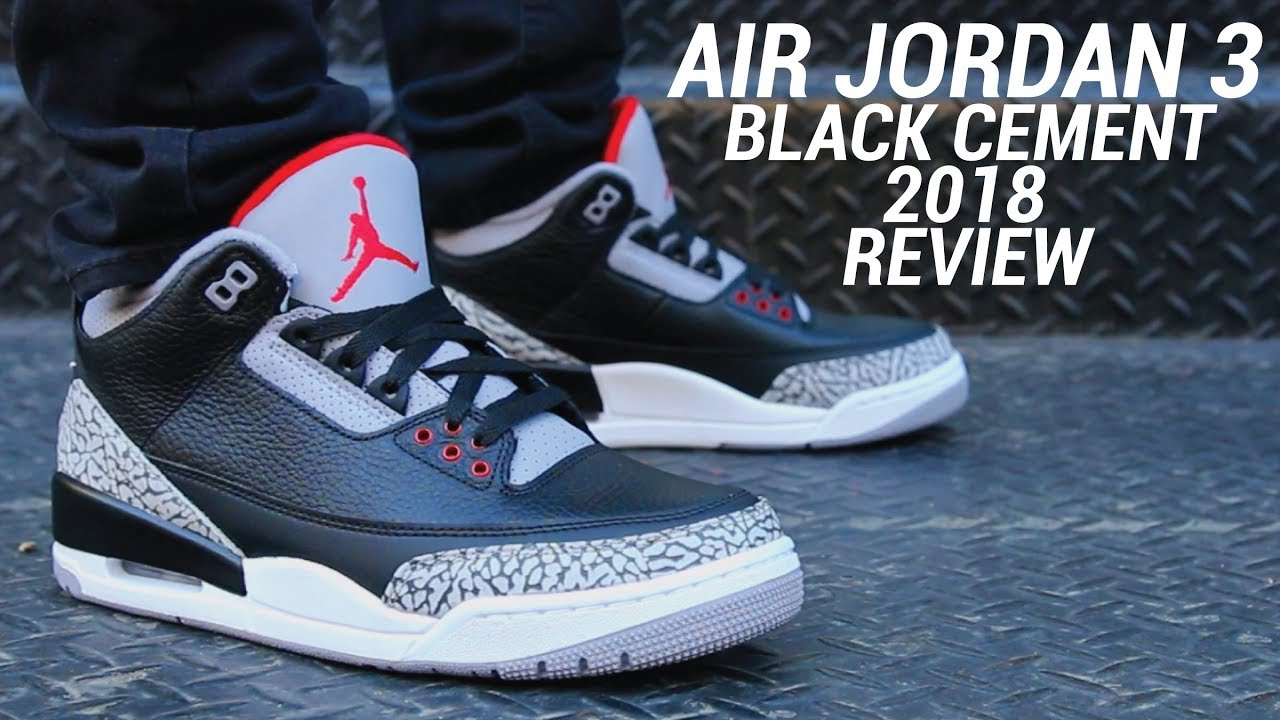 reputable site 38542 ea45f AIR JORDAN 3 BLACK CEMENT 2018 REVIEW - YouTube