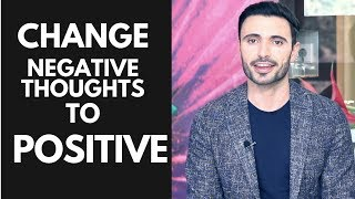 How to Think Positive and Stop the Negative Thinking