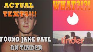 JAKE PAUL ON TINDER 2017 | I FOUND JAKE PAUL ON TINDER LIVE ON CAMERA | TEXTING JAKE PAUL | PRANKS