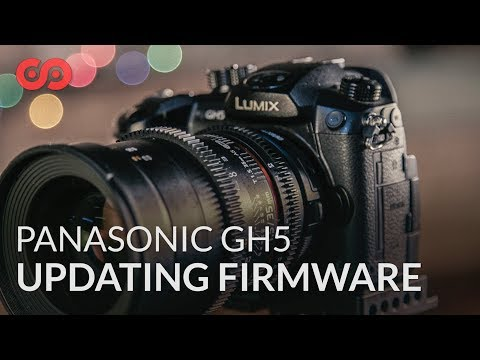How to Update the Panasonic GH5's Firmware