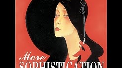 More Sophistication: Style & Songs From the #1930s (Past Perfect) #jazz #vocalists