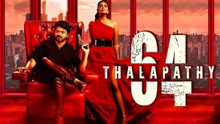 Thalapathy 64 Latest Update | Thalapathy Vijay | Lokesh Kanagaraj | Malavika Mohanan | Thalapathy 64