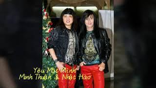 Yêu Một Mình - Minh Thuận & Nhật Hào