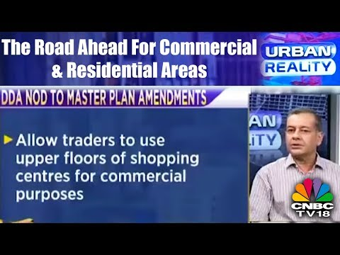 Urban Reality | Delhi Masterplan 2021: The Road Ahead for Commercial & Residential Areas | CNCB TV18
