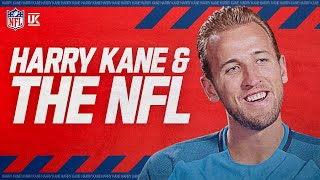 How EPL Superstar Harry Kane Became a Huge Tom Brady Fan | NFL Films Presents