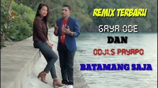 Download Remix Terbaru Gaya Ode & Odji.S Payapo👍BATAMANG SAJA