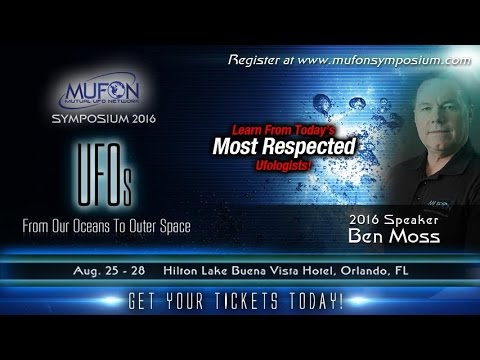 Ben Moss Speaker Profile - MUFON Symposium...