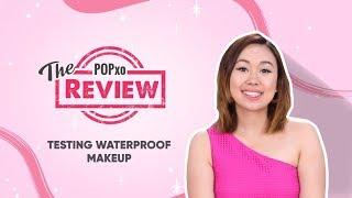 The POPxo Review: Testing Waterproof Makeup - POPxo Beauty