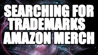 How I Check For Trademarks For Amazon Merch