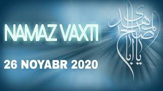 NAMAZ VAXTI 26 Noyabr 2020
