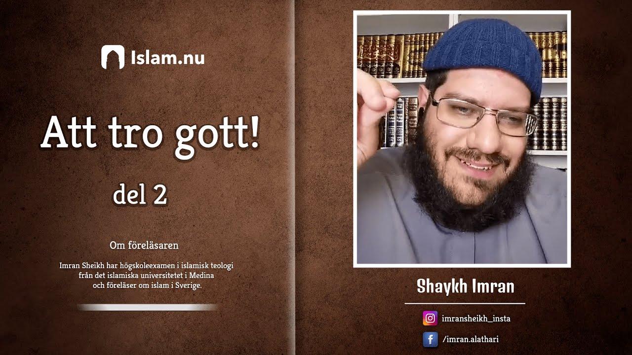 Att tro gott | del 2 | Shaykh Imran
