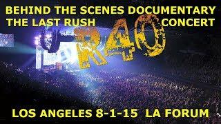 Rush R40 Tour - The Last Rush Concert Documentary - LA Forum