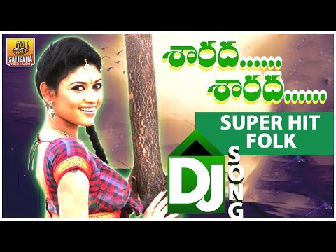 Sharada Sharada Song | Super Hit Telugu New Folk Dj Songs | Telangana Folk Songs | Palle Dj Songs