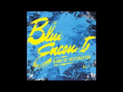 DESTINATION - BLUE ENCOUNT