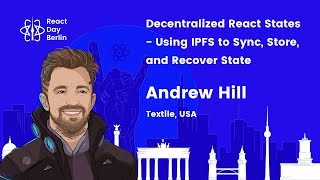 Decentralized React states - using IPFS to sync, store, and recover state by Andrew Hill