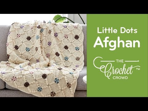 How to Crochet an Afghan: Little Dots Will Do Ya