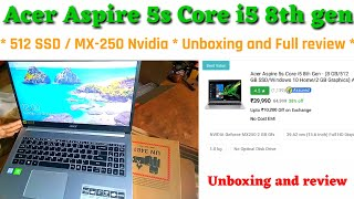 Acer aspire 5s core i5 8th gen | Acer aspire 5s review | Nvidia MX 250 | 512 GB SSD | A 515-54G