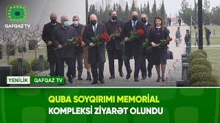 QUBA SOYQIRIMI MEMORİAL KOMPLEKSİ ZİYARƏT OLUNDU