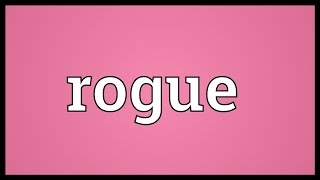 Rogue Meaning
