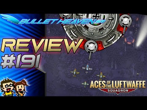 Bullet Heaven #191 - Aces of the Luftwaffe Squadron [Switch]