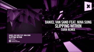 Daniel van Sand feat. Nina Sung - Slipping Within (Turn Remix) Amsterdam Trance