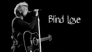 Bon Jovi - Blind Love (SUBTITULADA EN ESPAÑOL)