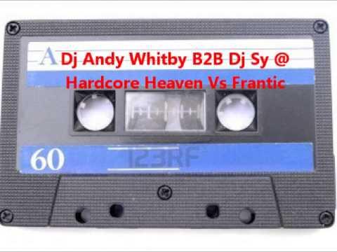 Dj Andy Whitby B2B Dj Sy @ Hardcore Heaven Vs Frantic