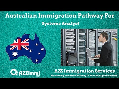 Australia Immigration Pathway for Systems Analyst (ANZSCO Code: 261112)