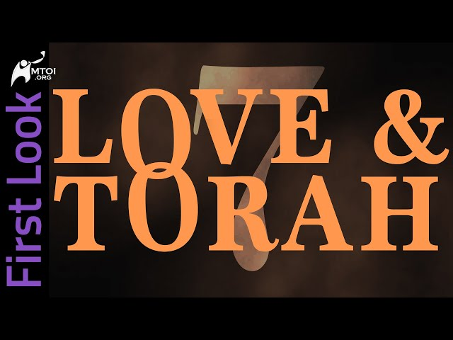 First Look - Love and Torah - Part 7