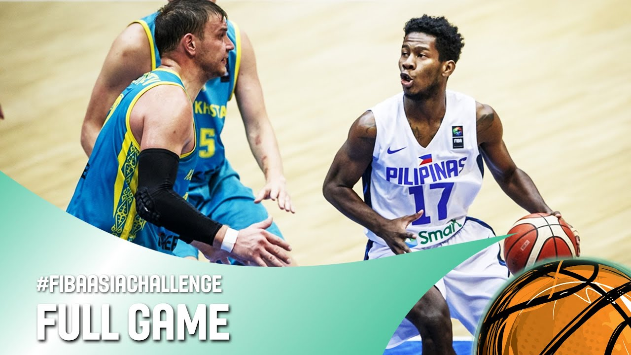 Philippines V Kazakhstan Full Game Fiba Asia Challenge