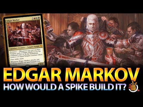 How Would A Spike Build EDGAR MARKOV? | The Command Zone #175 | Magic Commander Podcast