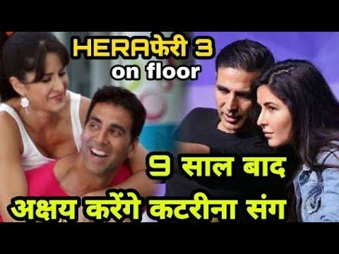 Herapheri 3 Akshay Kumar,Katrina Kaif,Reunited in upcoming movie, herapheri 3, akshay kumar