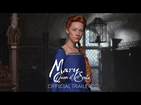 MARY QUEEN OF SCOTS – Official Trailer [HD] – In Theaters December