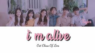 Taylor(테일러) - I'm Alive OST Class Of Lies part 3 (lyrics)