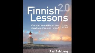 Book Talk : Finish Lessons 2.0 What can the world learn educational change in Finland