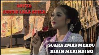 Download Sotya Cover Lala Atila Suara Emas Merdu Bikin Merinding