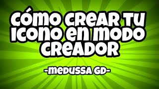 Como Crear Tu Icono En Modo Creador / Geometry Dash 2.1/meduSSa