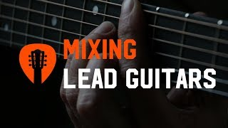 How to Make Lead Guitars Cut Through the Mix