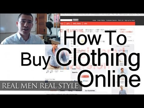 How To Buy Clothing Online - Man's Guide To Internet Shopping - Buying Men's Clothes Effectively