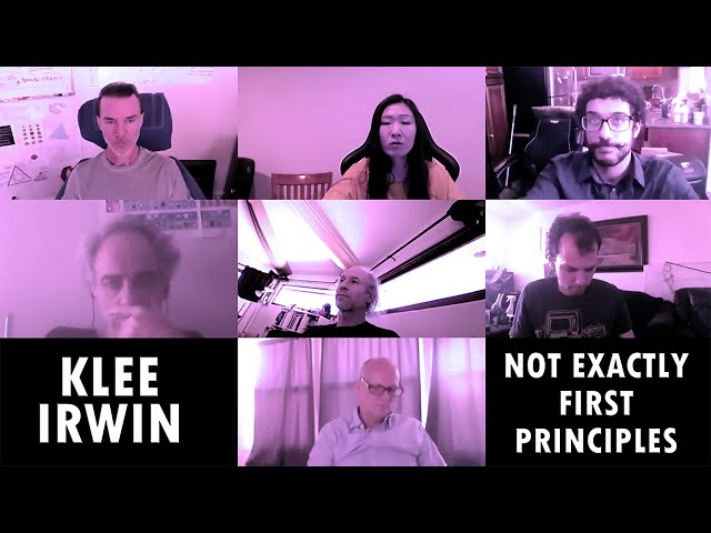Klee Irwin - Not Exactly First Principles