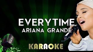 Everytime - Ariana Grande   LOWER Key Karaoke Version Instrumental Lyrics Cover Sing Along