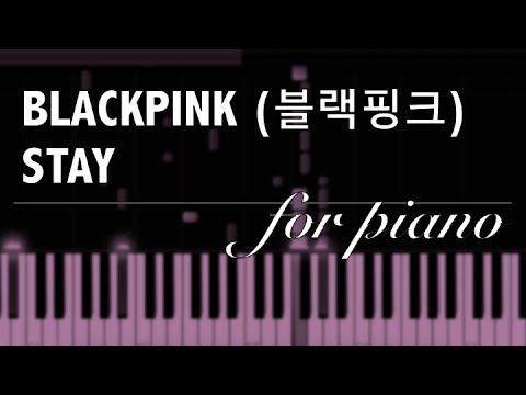 BLACKPINK (블랙핑크) - Stay - Piano