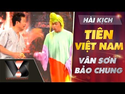 Hài Kịch : Tiên Việt Nam -Vân Sơn, Bảo Chung-   Show Huyền Thoại 3 [Official]
