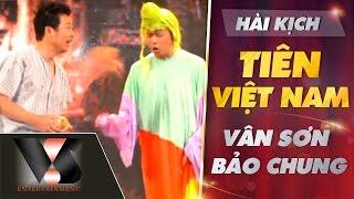 VÂN SƠN 45 Hài Kịch Huyền Thoại |  TIÊN VIỆT NAM  | Vân Sơn & Bảo Chung