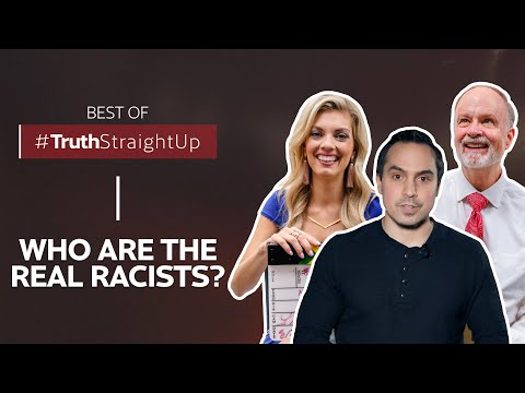 BEST OF #TruthStraightUp: Who are the real racists?