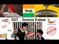 GST😎 Semma Kalaai | Modi 🕵- The Real BiGG BoSS | GST Troll | Molaga bajji |